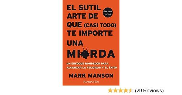 Amazon.com: El sutil arte de que (casi todo) te importe una mierda (No ficción) (Spanish Edition) eBook: Mark Manson: Kindle Store