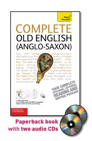 Complete Old English (Anglo-Saxon) with Two Audio CDs: A Teach Yourself Guide (Teach Yourself Language)
