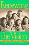 Renewing the Vision : A Framework for Catholic Youth Ministry, U. S. Catholic Bishops Staff, 1574550047