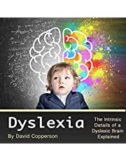 Dyslexia: The Intrinsic Details of a Dyslexic Brain Explained