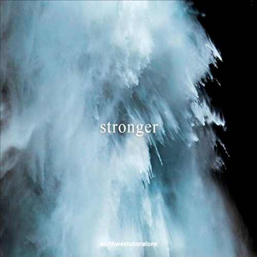 Northwest Choralons - Stronger (2017)