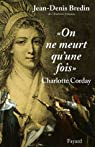 On ne meurt qu'une fois : Charlotte Corday par Bredin