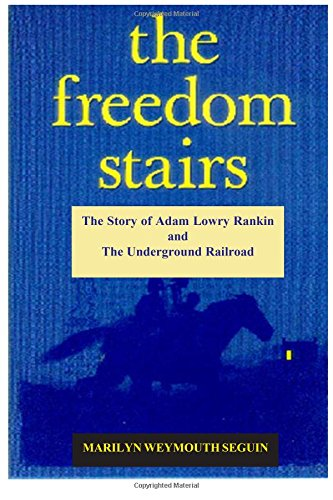 Download The Freedom Stairs: The Story of Adam Lowry Rankin, Underground Railroad Conductor PDF