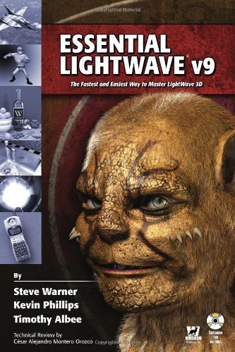 Essential Lightwave V9: The Fastest And Easiest Way To Master Lightwave 3D Steve Warner