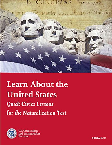 Learn About the  United States Quick Civics Lessons for the Naturalization Test: 2014 Edition
