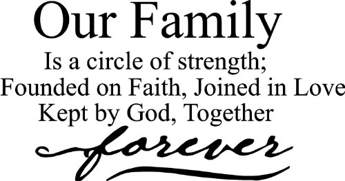 (Our family is a circle of strength; founded on faith, joined in love Kept by God, together forever wall art wall sayings)