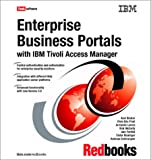 Enterprise Business Portals with IBM Tivoli Access Manager, Axel Bucker, 0738425176