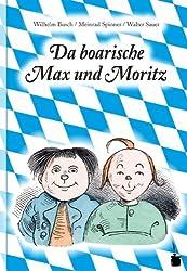 Da boarische Max und Moritz: A Lausbuamgschicht mit siebm Stickl