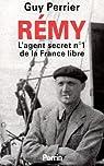 Rémy, l'agent secret numéro un de la France libre par Perrier