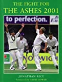 Fight for the Ashes 2001, J. Rice, 0413771717
