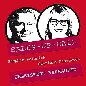Begeistert verkaufen (Sales-up-Call) Hörbuch