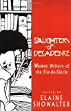Daughters of Decadence: Women Writers of the Fin De Siecle