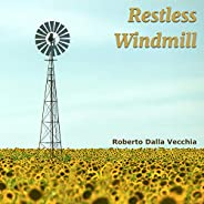 Restless Windmill
