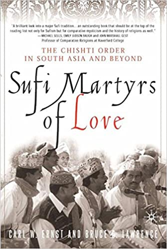 Image result for Sufi Martyrs of Love: Chishti Sufism in South Asia and Beyond
