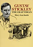 Gustav Stickley, the Craftsman, Mary A. Smith, 0486272109