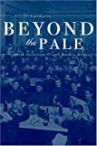 Front cover for the book Beyond the Pale by Benjamin Nathans