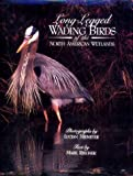 Long-Legged Wading Birds of the North American Wetlands, Lucian Niemeyer, Mark Riegner, 0811718891