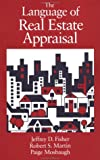 Language of Real Estate Appraisal, Fisher, Jeffrey D. and Martin, Robert S., 088462983X