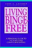 Living Binge Free, Jane E. Latimer, 1882109007