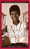 Wilma Rudolph, Maureen M. Smith, 0313333076