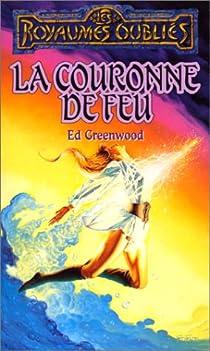 Les Royaumes Oubliés - La séquence de Shandril, tome 2 : La couronne de feu par Greenwood
