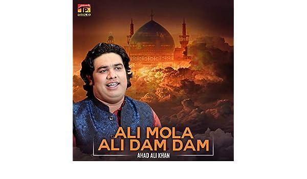 Ali Mola Ali Dam Dam - Single by Ahad Ali Khan on Amazon