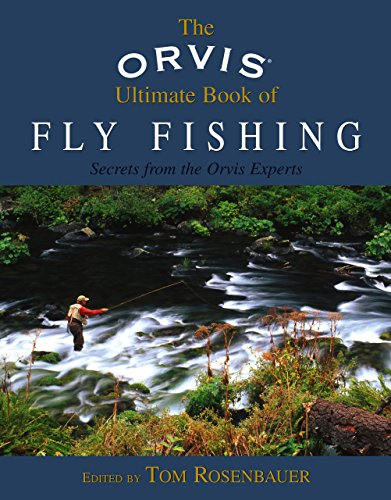 Orvis Ultimate Book of Fly Fishing: Secrets From The Orvis Experts