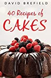 40 recipes of cakes (A series of cookbooks)