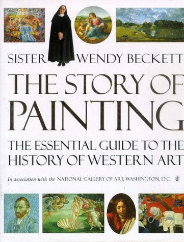 The Story of Painting : The Essential Guide to the History of Western Art