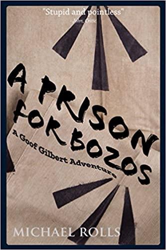 A Prison For Bozos: A Goof Gilbert Adventure (The Adventures