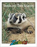 img - for Skunks & Their Relatives (Zoobooks Series) book / textbook / text book