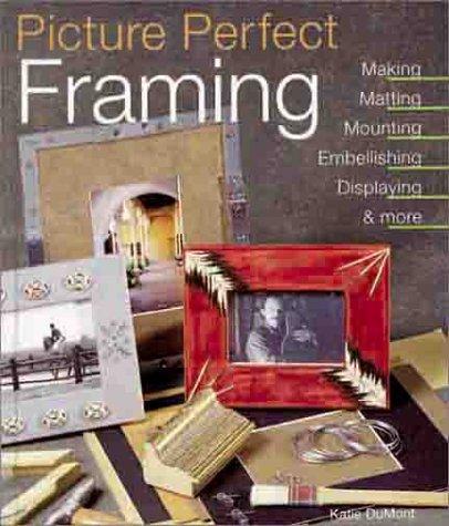 Download Picture Perfect Framing: Making, Matting, Mounting, Embellishing, Displaying and More PDF