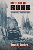 Battle for the Ruhr: The German Army's Final Defeat in the West by Derek S. Zumbro front cover