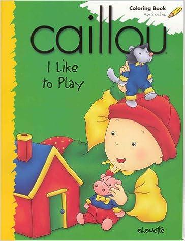 Epub Gratis Caillou I Like To Play