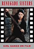 Renegade Sisters: Girl Gangs on Film (Creation Cinema Collection)