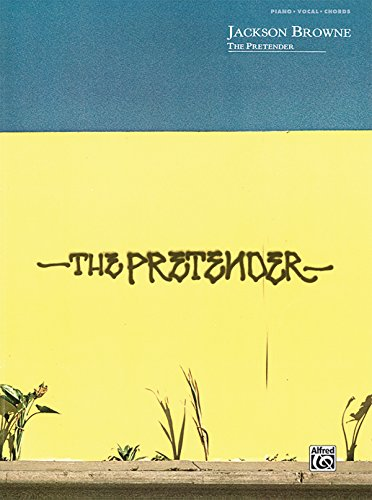 The Jackson Browne -- The Pretender: Piano/Vocal/Chords (Jackson Browne Classic Songbook Collection) (Jackson Browne Here Come Those Tears Again)