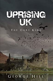 Uprising UK by [Hill, George]