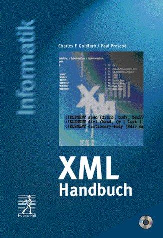 XML Handbuch. vom SGML-Erfinder (Prentice Hall (dt. Titel))