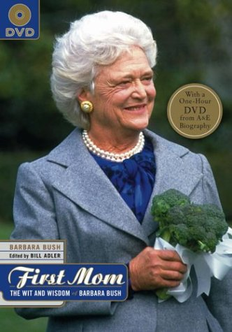 The First Mom: Wit and Wisdom of Barbara Bush (Book & DVD)