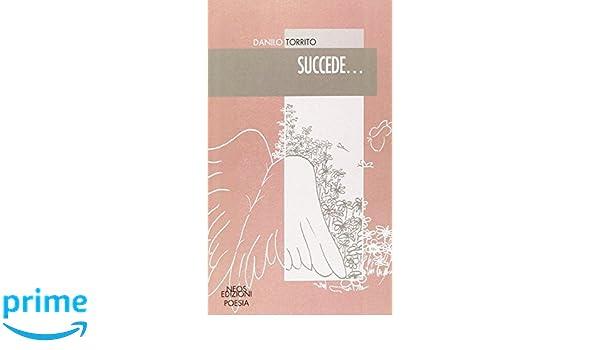 Succede... (Poesia): Amazon.es: Danilo Torrito: Libros en ...