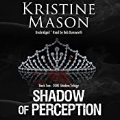 Shadow of Perception: CORE Shadow Trilogy, Book 2 | Kristine Mason