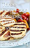 Three Easy Food Recipes From Cyprus: Independent Author