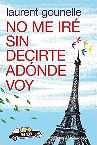 Amazon Fr No Me Ire Sin Decirte Adonde Voy Laurent