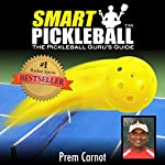 Smart Pickleball: The Pickleball Guru's Guide | Prem Carnot,Wendy Garrido