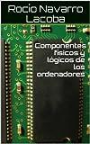 Componentes físicos y lógicos de los ordenadores (Fichas de informática) (Spanish Edition) Pdf