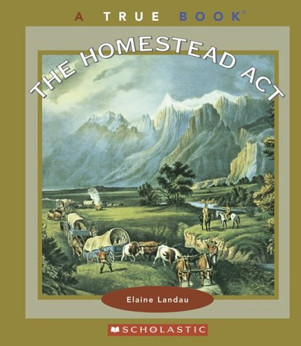 The Homestead Act (True Books)