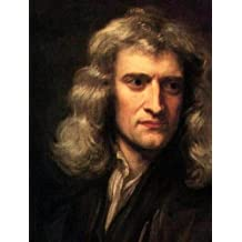 THE MATHEMATICAL PRINCIPLES OF NATURAL PHILOSOPHY (Illustrated and Bundled with LIFE OF SIR ISAAC NEWTON)