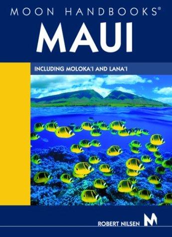 Read Online Moon Handbooks Maui: Including Moloka'i and Lana'i PDF