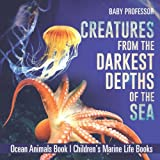 img - for Creatures from the Darkest Depths of the Sea - Ocean Animals Book | Children's Marine Life Books book / textbook / text book