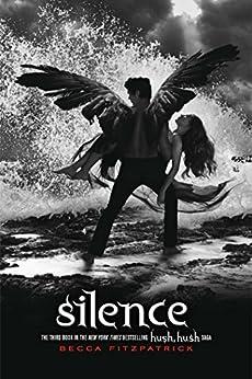 Silence (The Hush, Hush Saga Book 3) by [Fitzpatrick, Becca]